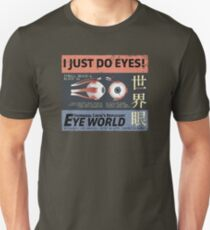 I Just Do Eyes! T-Shirt