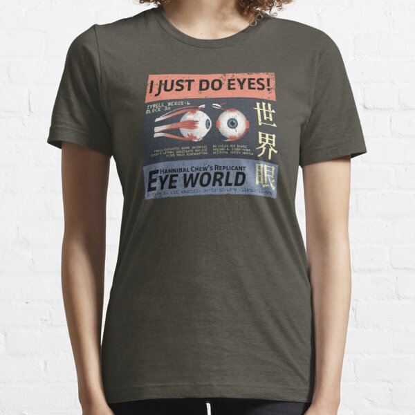 I Just Do Eyes! Essential T-Shirt