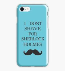 I don't shave for Sherlock phone case iPhone Case/Skin
