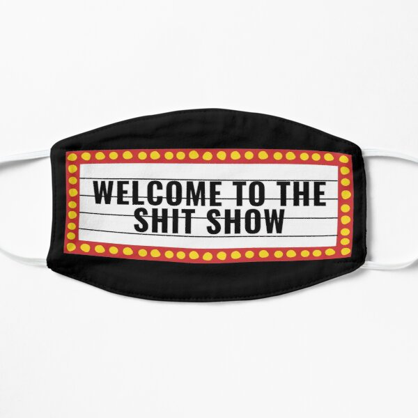 Welcome to the Shit Show-college dorm-shitshow tapestry-funny bathroom decor Mask