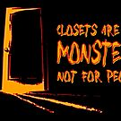 Closets are for monsters--and quickies. by BakedBunny