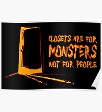 Closets are for monsters--and quickies. Poster