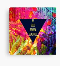 BE BOLD BRAZEN BEAUTIFUL Abstract Typography Hipster Geometric Triangle Colorful Rainbow Fine Art Painting Canvas Print