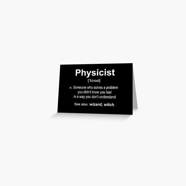 Physicist W Greeting Card