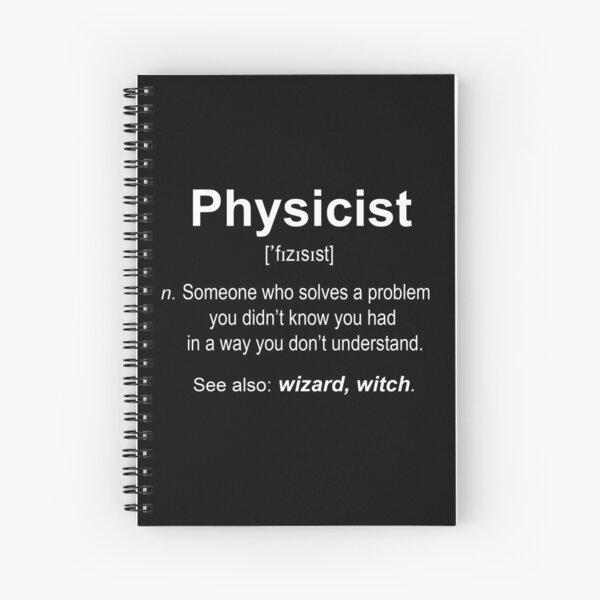 Physicist W Spiral Notebook
