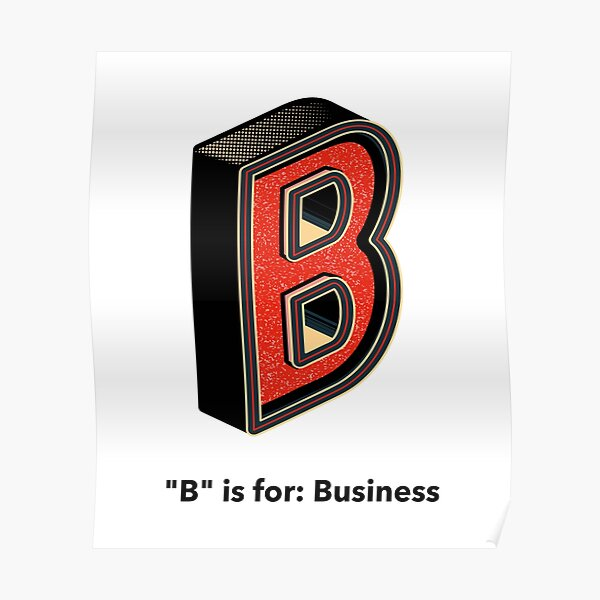 B is for business Poster