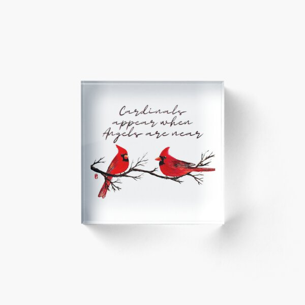 Cardinals appear when angels are near Acrylic Block