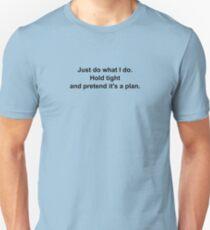 Pretend It's A Plan T-Shirt