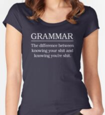 Grammar. Know your shit Women's Fitted Scoop T-Shirt