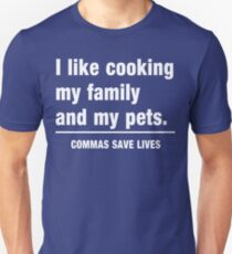 54c3f109 I look cooking my family and my pets. Commas save lives Slim Fit T-