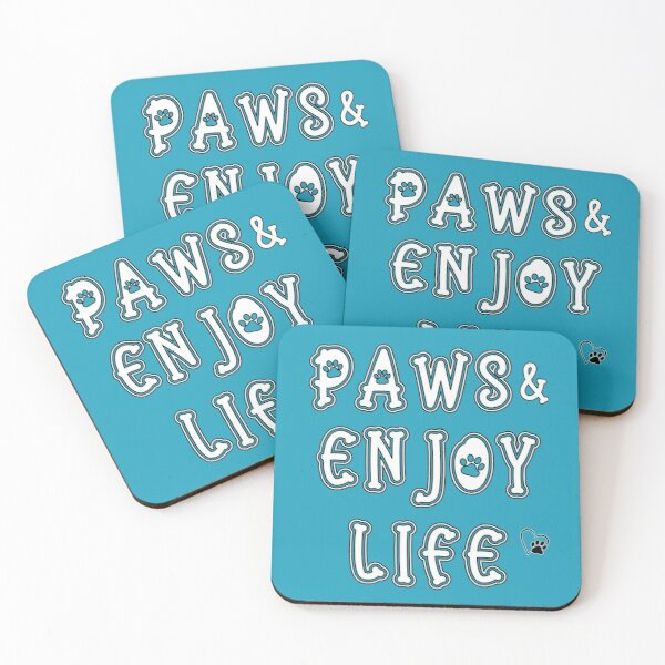 Paws and Enjoy Life Coasters (Set of 4)