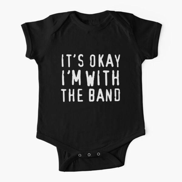It's okay I'm with the band Short Sleeve Baby One-Piece