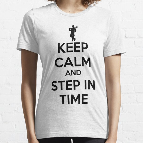 STEP IN TIME Essential T-Shirt