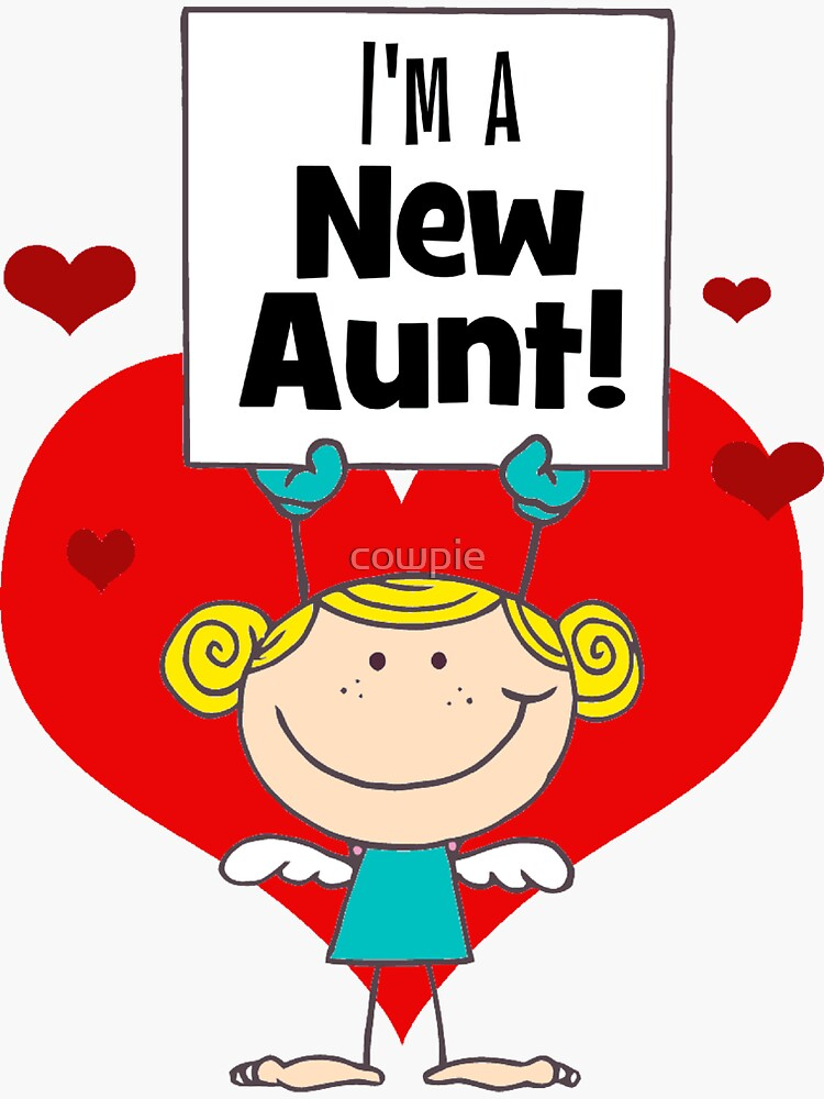 I'm A New Aunt Gift by cowpie