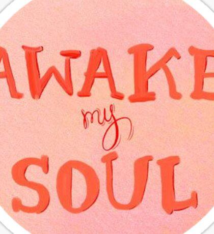 Awake My Soul Sticker