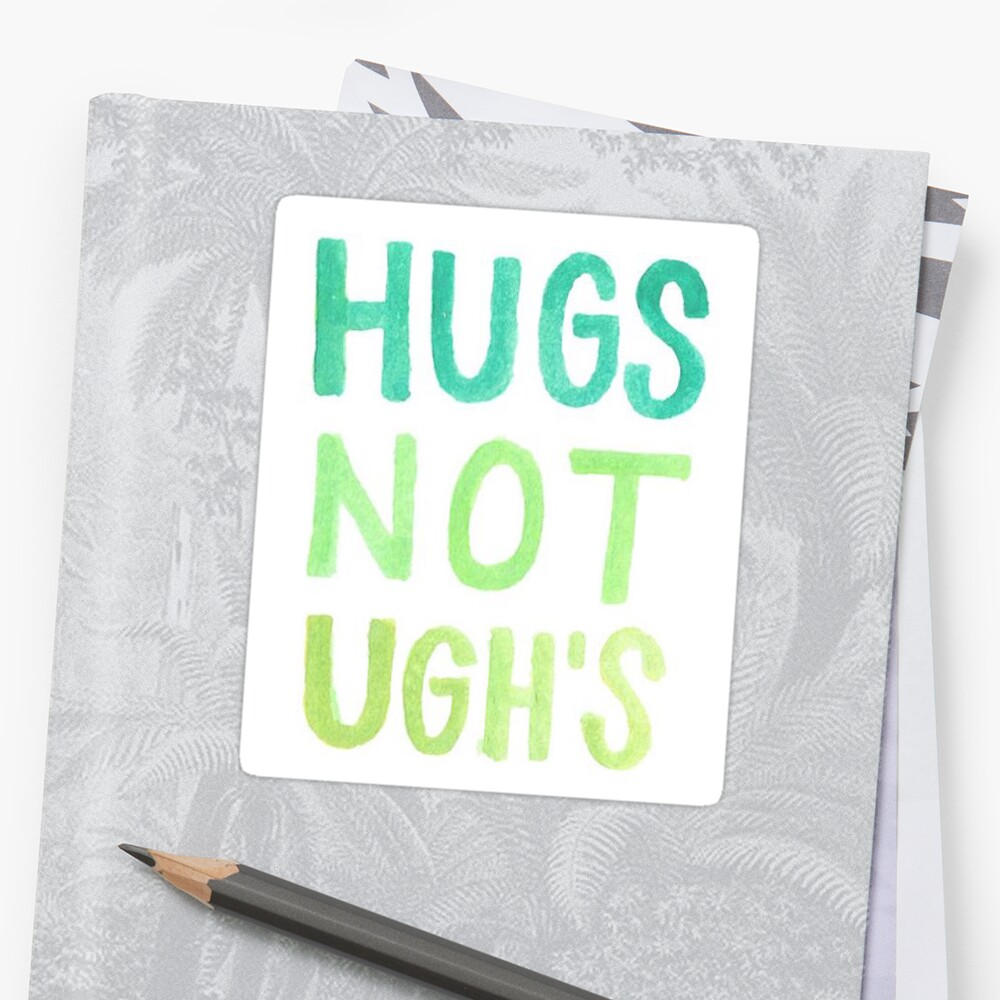 Hugs Not Ughs by Alex J