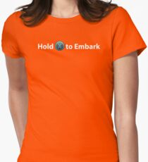 Hold X to Embark, Titanfall. Please like and share! Womens Fitted T-Shirt