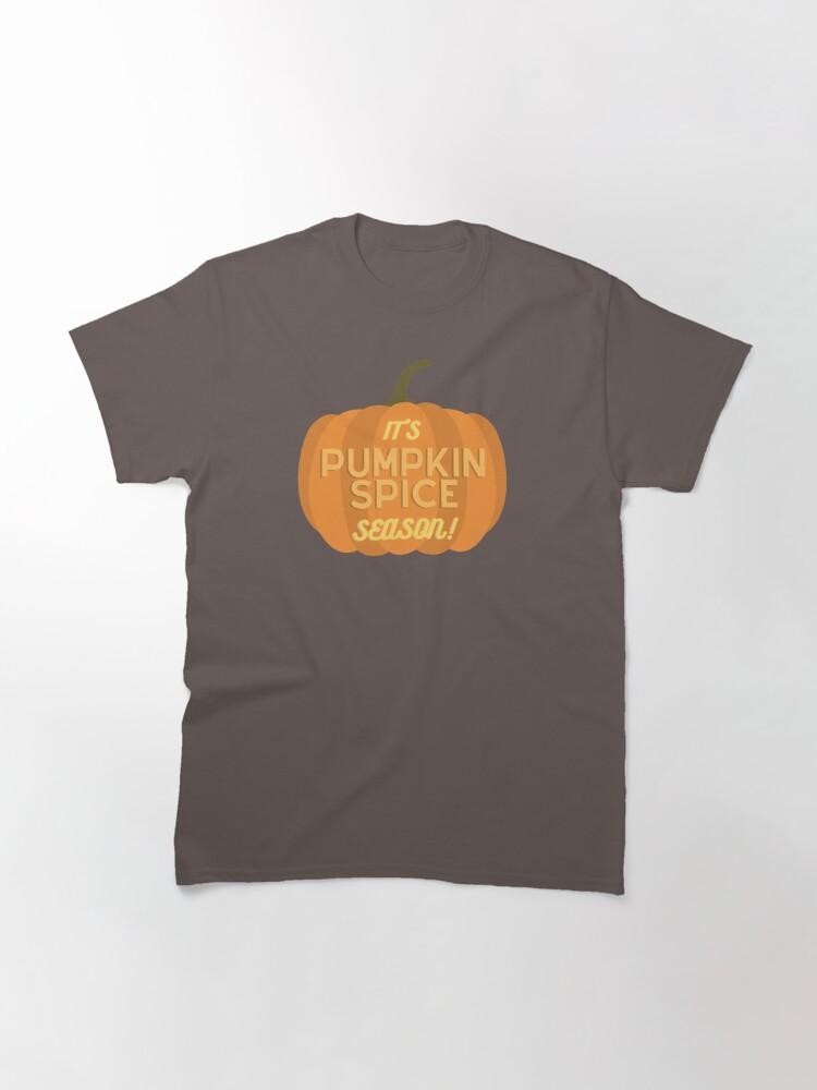 Alternate view of It's Pumpkin Spice Season Classic T-Shirt
