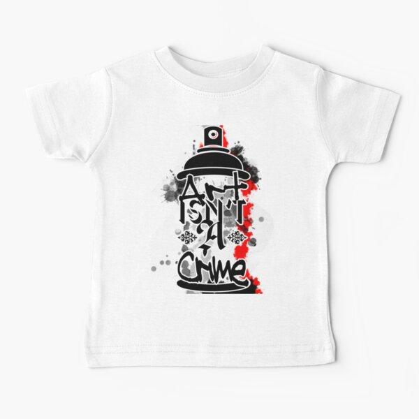 Art Isn't A Crime Baby T-Shirt