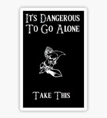 Dangerous To Go Alone Sticker