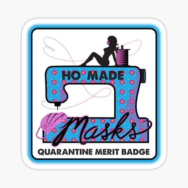 2020 Quarantine Merit Badge: Ho Made Masks Sticker