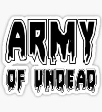 ARMY OF UNDEAD by Zombie Ghetto Sticker