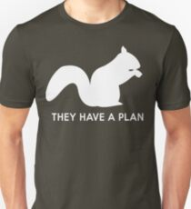 Squirrels. They have a plan Unisex T-Shirt