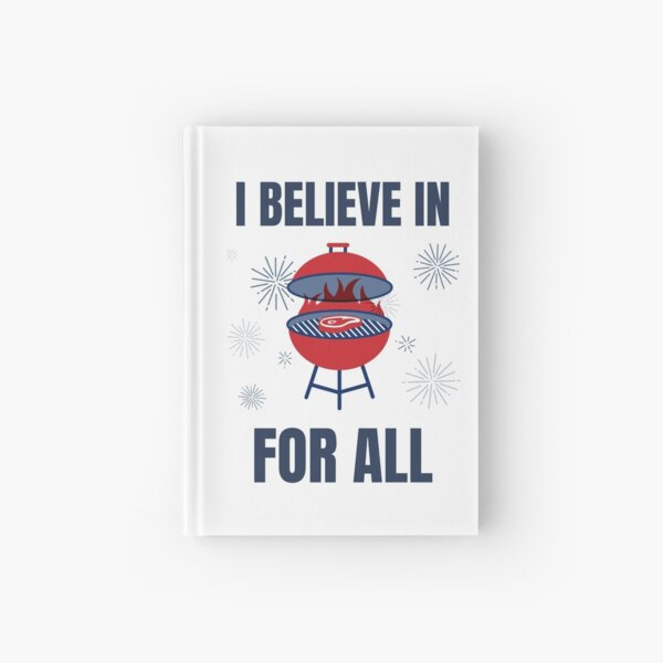 I Believe In Barbeque For All Hardcover Journal
