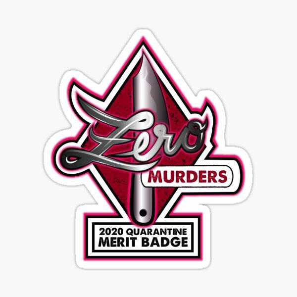 2020 Quarantine Merit Badge: Zero Murders Sticker