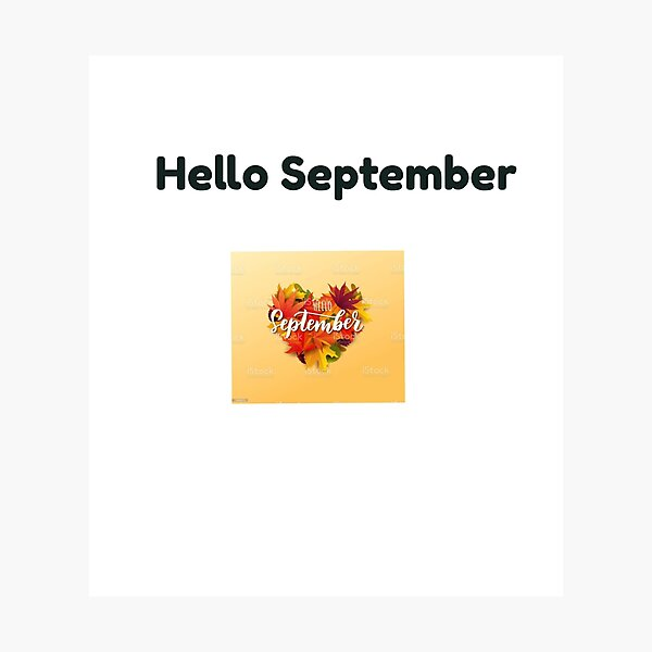 Hello September, New Month Photographic Print