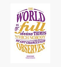 Sherlock Holmes novel quote – obvious things Photographic Print