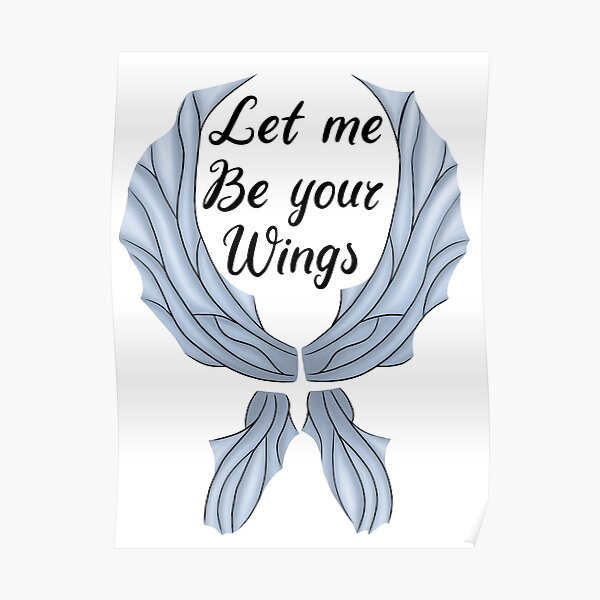 Let me be your wings Poster