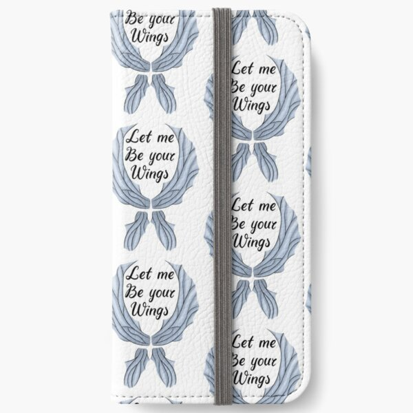 Let me be your wings iPhone Wallet