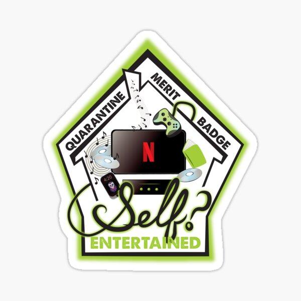2020 Quarantine Merit Badge: Self Entertained?  Sticker