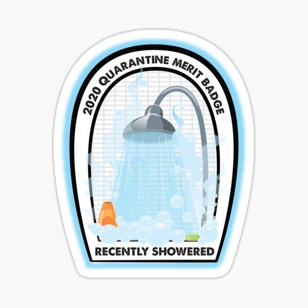 2020 Quarantine Merit Badge: Recently Showered Sticker