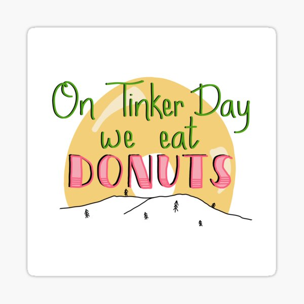 On Tinker Day We Eat Donuts Sticker
