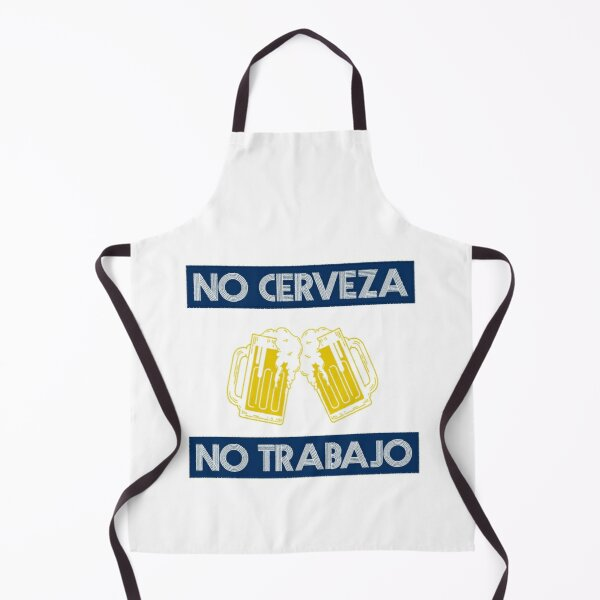 No Beer, No Work Apron
