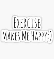 Exercise Makes Me Happy  Sticker