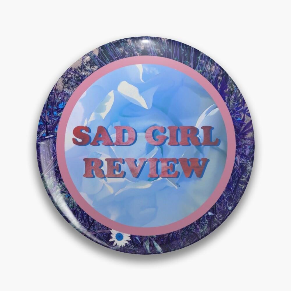 Sad Girl Review (Purple Daisy Edition) Pin