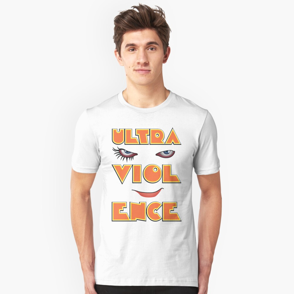 Ready for a bit of the old ultra-violence? Unisex T-Shirt Front