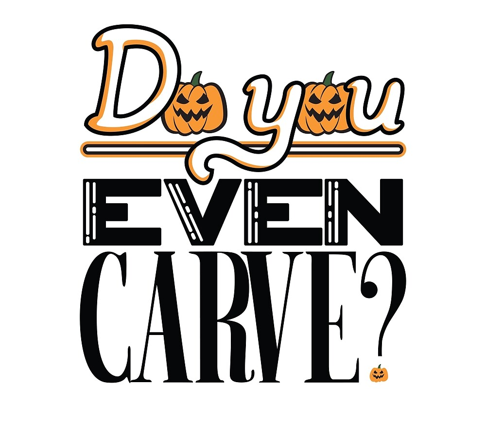 Do You Even Carve by sarahtierney