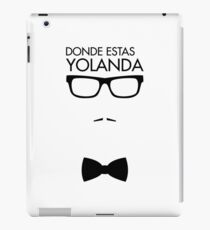 Where are you, Yolanda? iPad Case/Skin