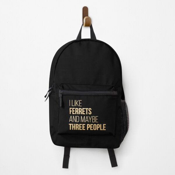 I Like Ferrets And Maybe Three People in Gold Backpack