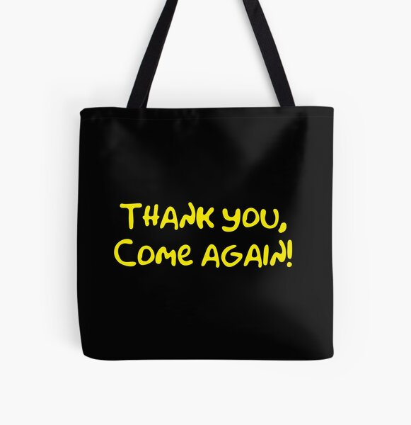 Thank you, come again! All Over Print Tote Bag