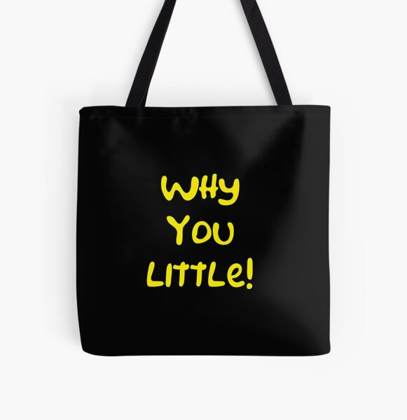 Why you little! All Over Print Tote Bag
