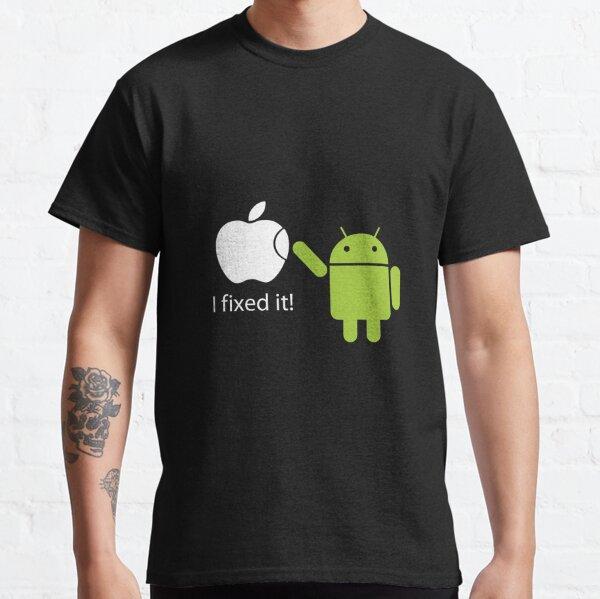 """I Fixed It"" - Android vs Apple Classic T-Shirt"