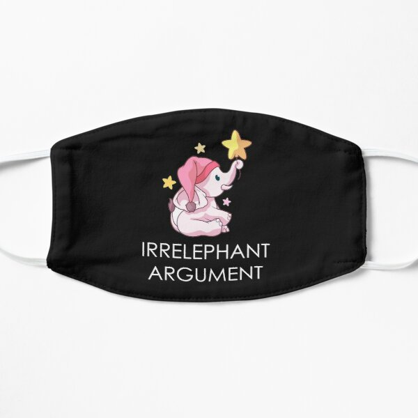 Your argument is irrelephant  Mask