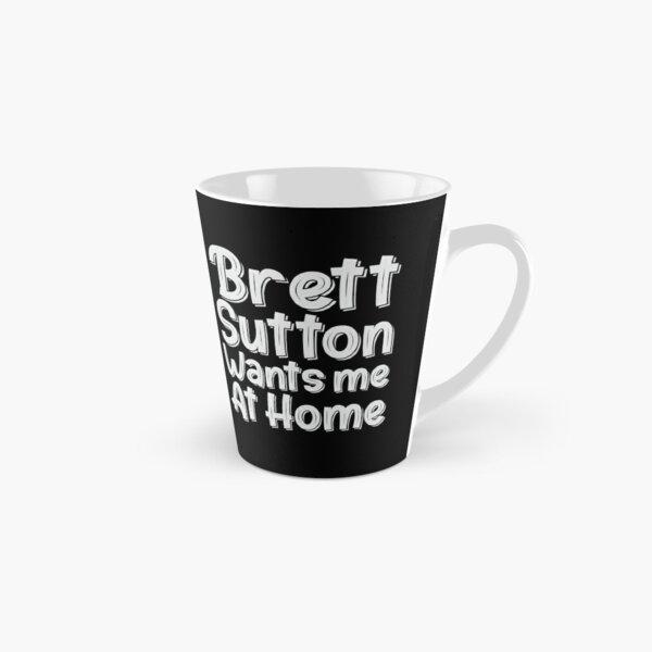 Brett Sutton wants me at home Tall Mug
