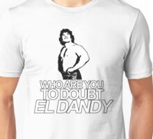 NOBODY DOUBTS EL DANDY Unisex T-Shirt