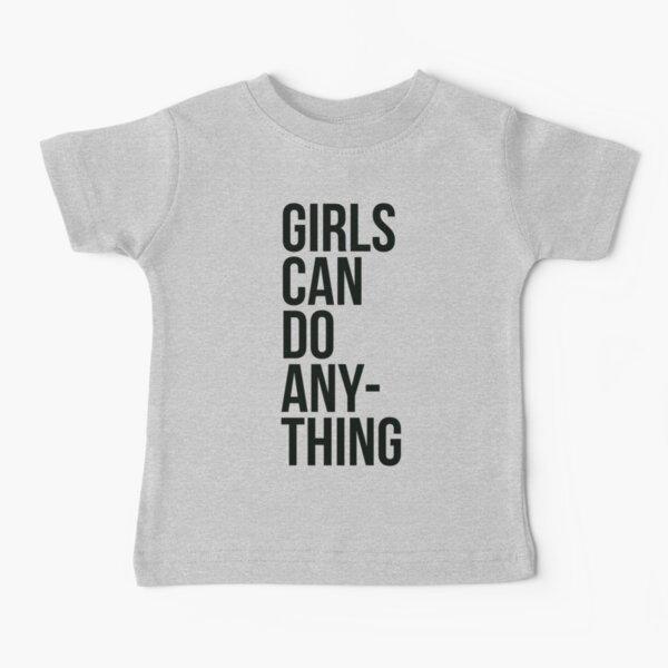 Girls Can Do Anything T-shirt - Feminist - Girl Power - Tee Shirt - Women - T-Shirt - Gift - Graphic Tee - Shirt Baby T-Shirt